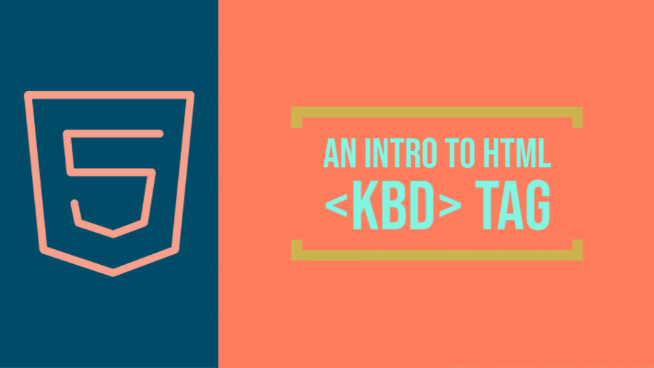 An Intro to HTML <kbd> Tag