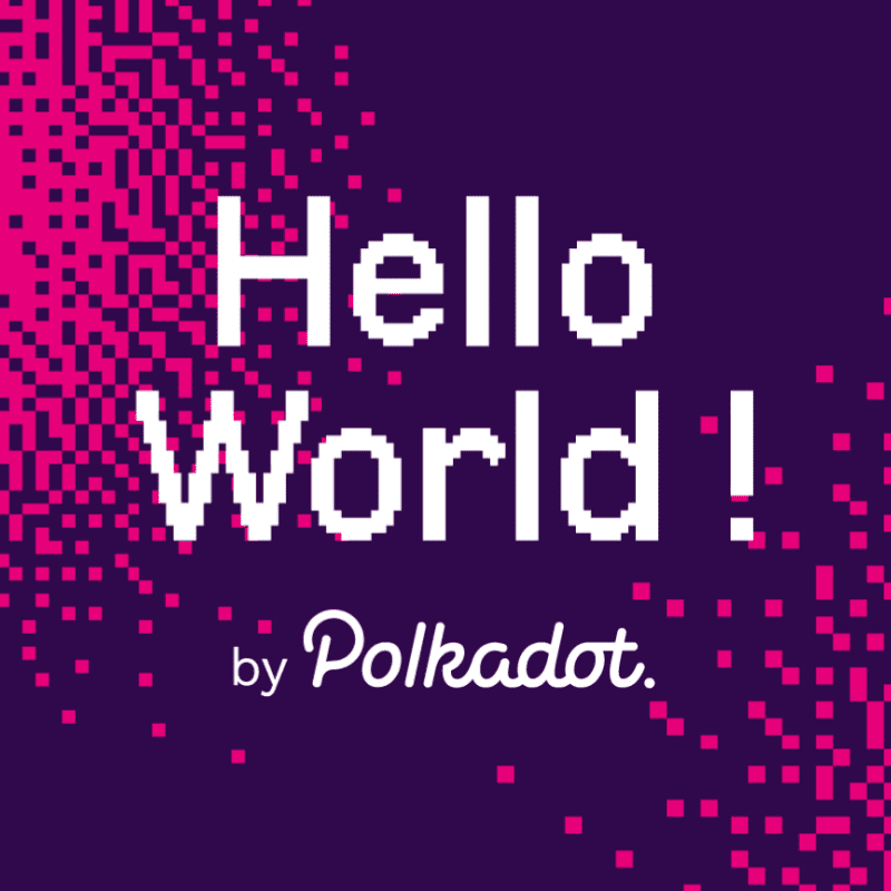 Hello World! by Polkadot