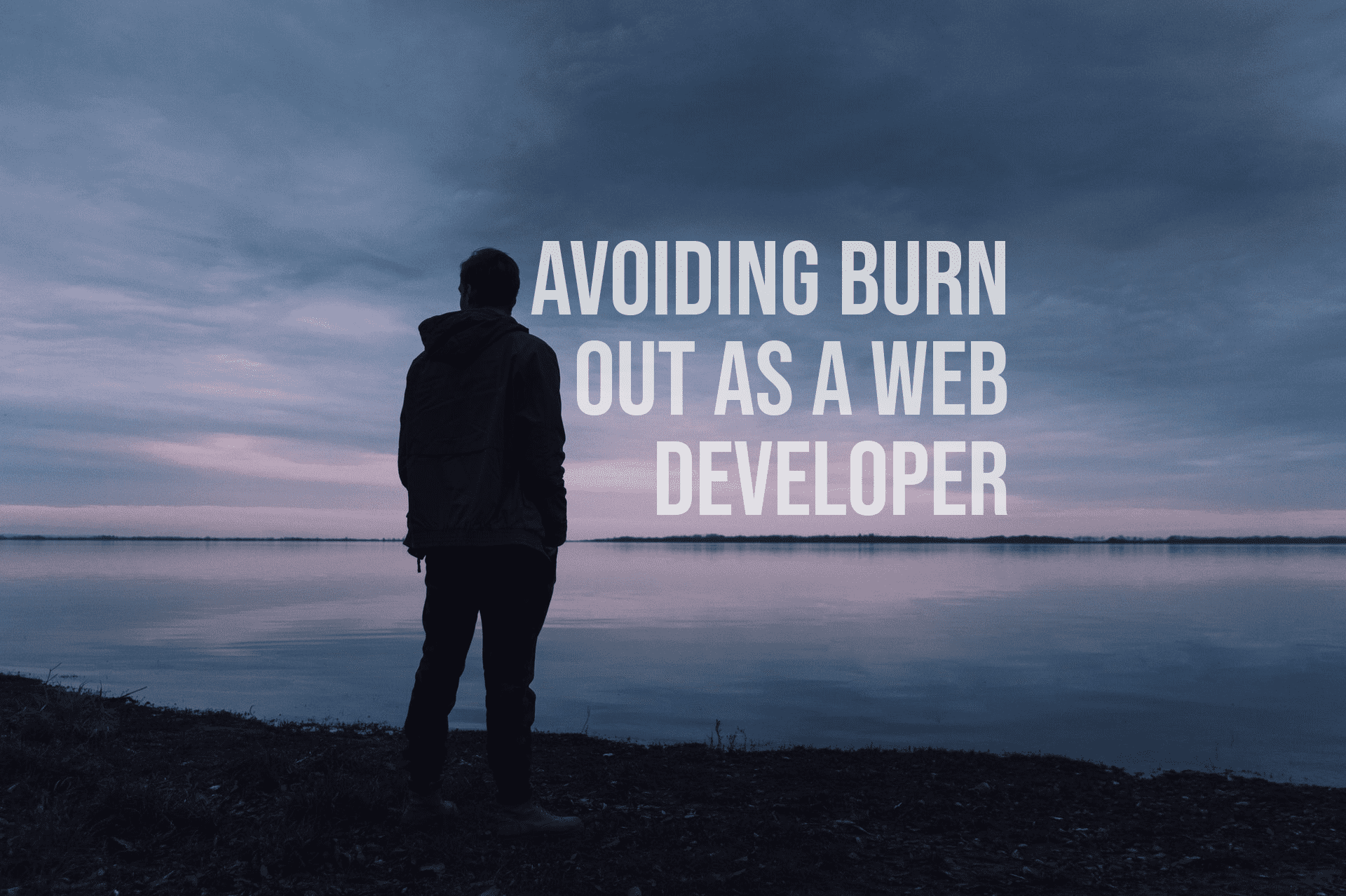 Avoiding Burn Out as a Web Developer