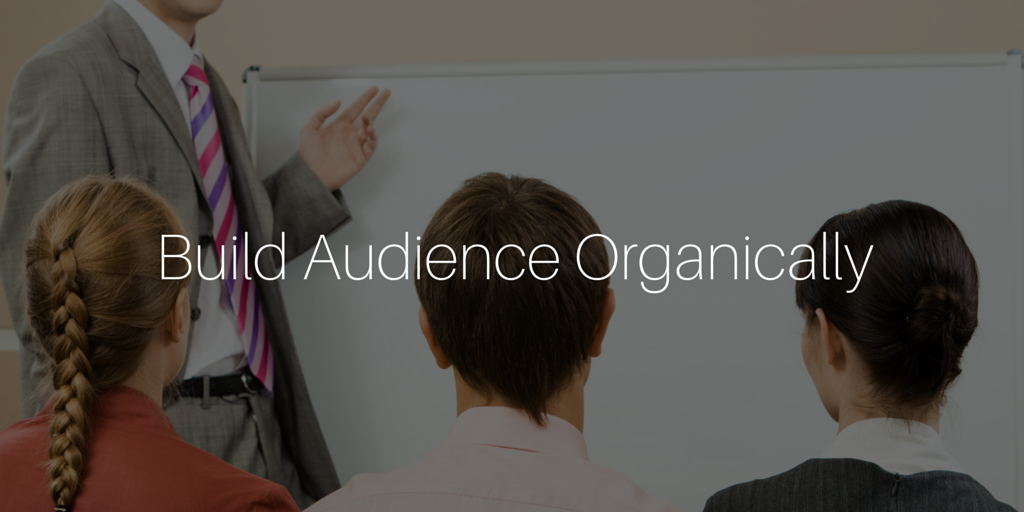 Build Audience Organically