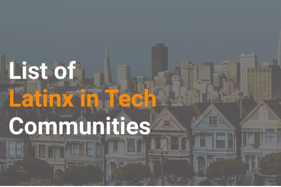List of Latinx in Tech Communities