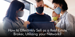 How to Effectively Sell as a Real Estate Broker, Utilizing your Network?