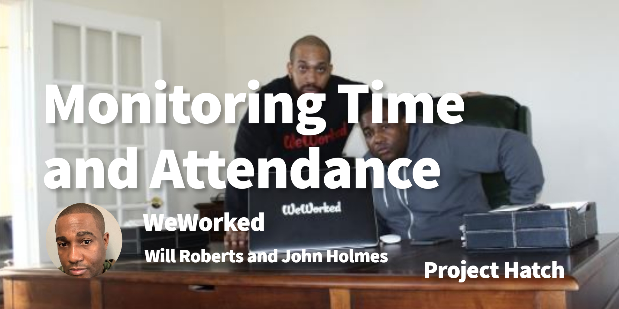 WeWorked Will Roberts and John Holmes