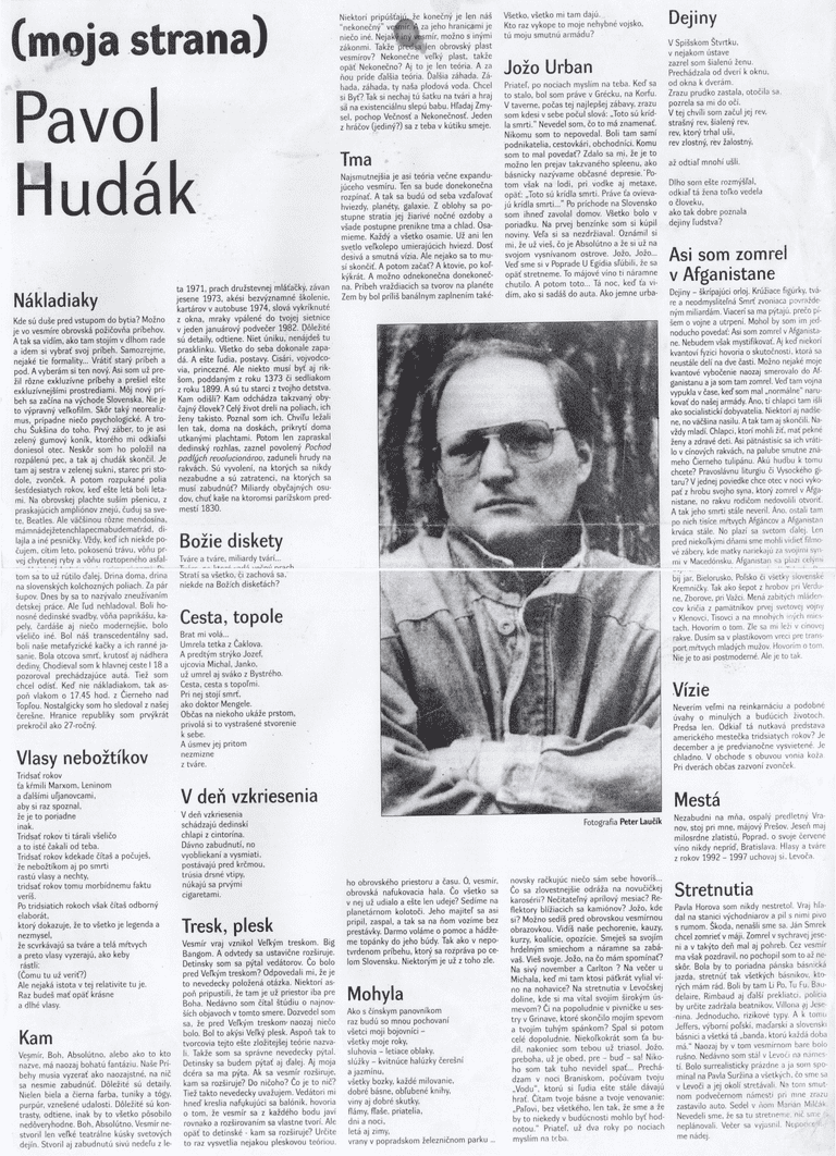 Pavol Hudák, Kultúrny život, 2000