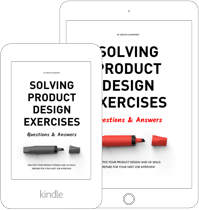 Solving Product Design Exercises: Interview Questions & Answers