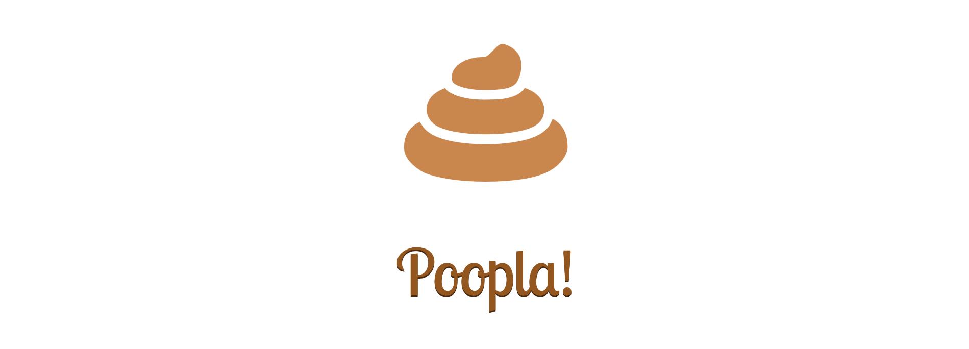 Poopla!