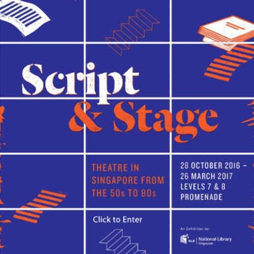 Script & Stage: Theatre in Singapore from the 50s to 80s
