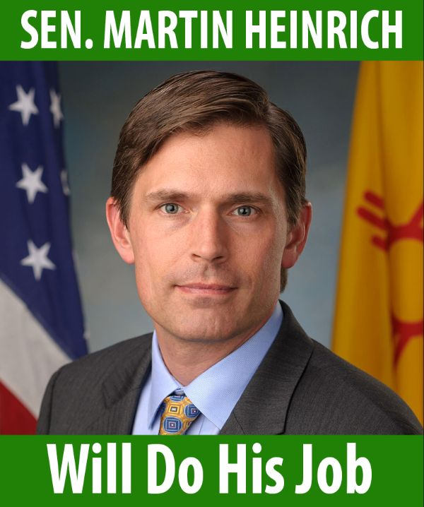 Senator Heinrich will do his job!
