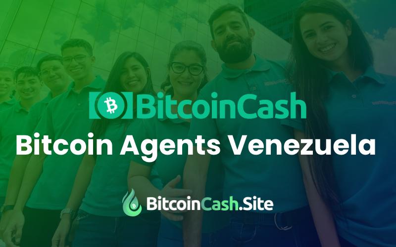 Bitcoin Agents Venezuela is Promoting Bitcoin Cash in Venezuela