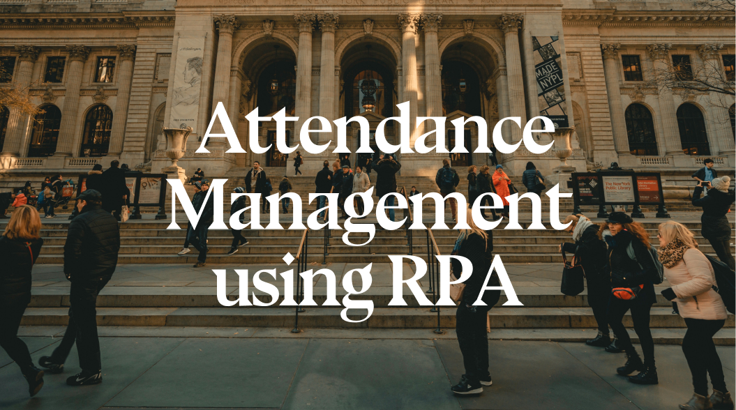 How Attendance Management can be Automated using RPA in Education Industry