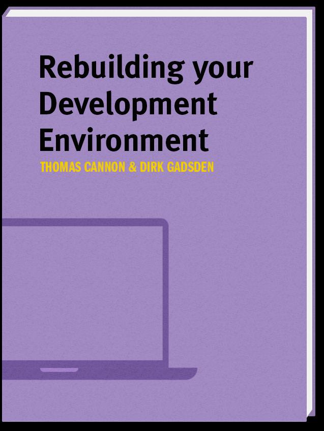 Rebuilding your Development Environment
