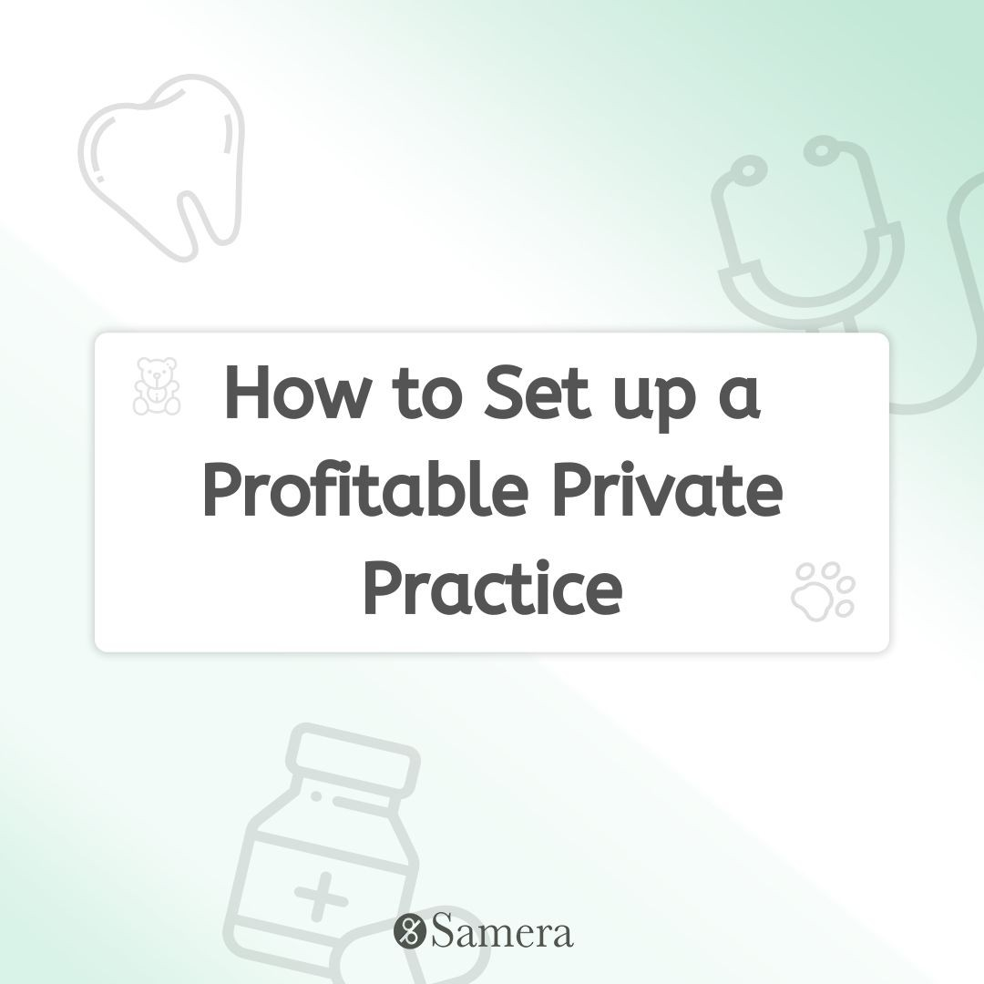 How to Set up a Profitable Private Practice