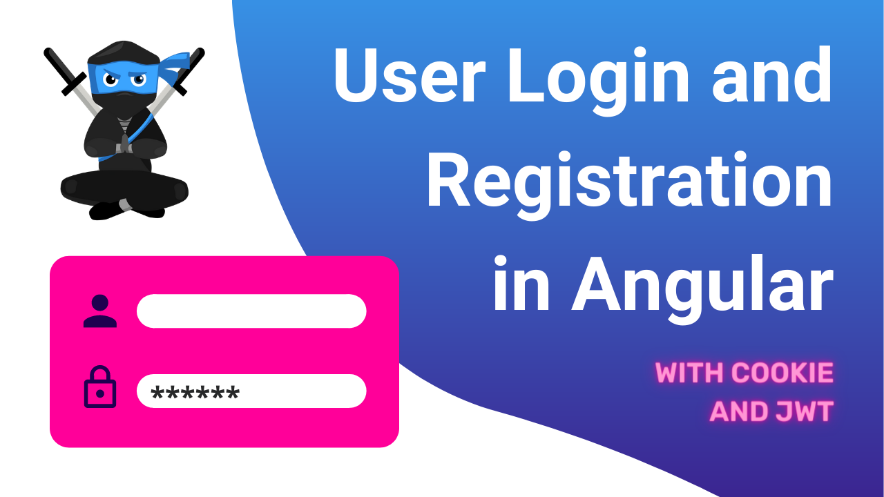 Angular User Login and Registration Guide (Cookies and JWT)