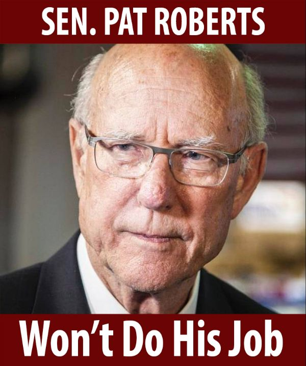 Senator Roberts won't do his job!