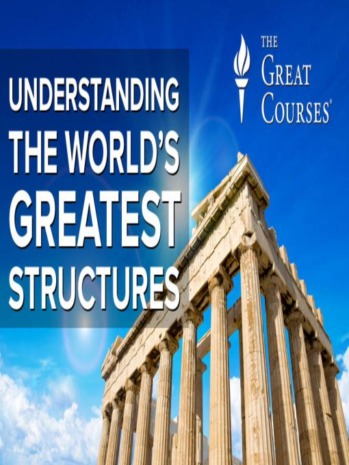 The Great Courses: Understanding the World's Greatest Structures