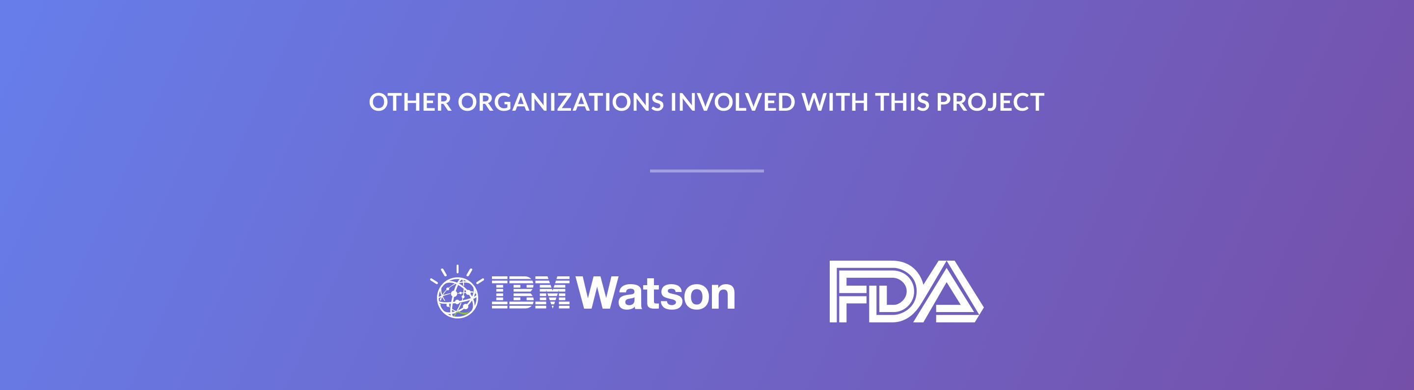 Other organizations involved with this project: IBM Watson, FDA.