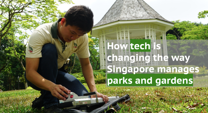 How tech is changing the way Singapore manages parks and gardens