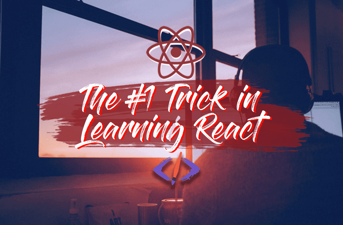 The #1 Trick In Learning React That Separates Success From Failure cover image