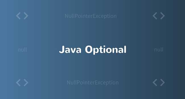 Java Optional Tutorial with Examples