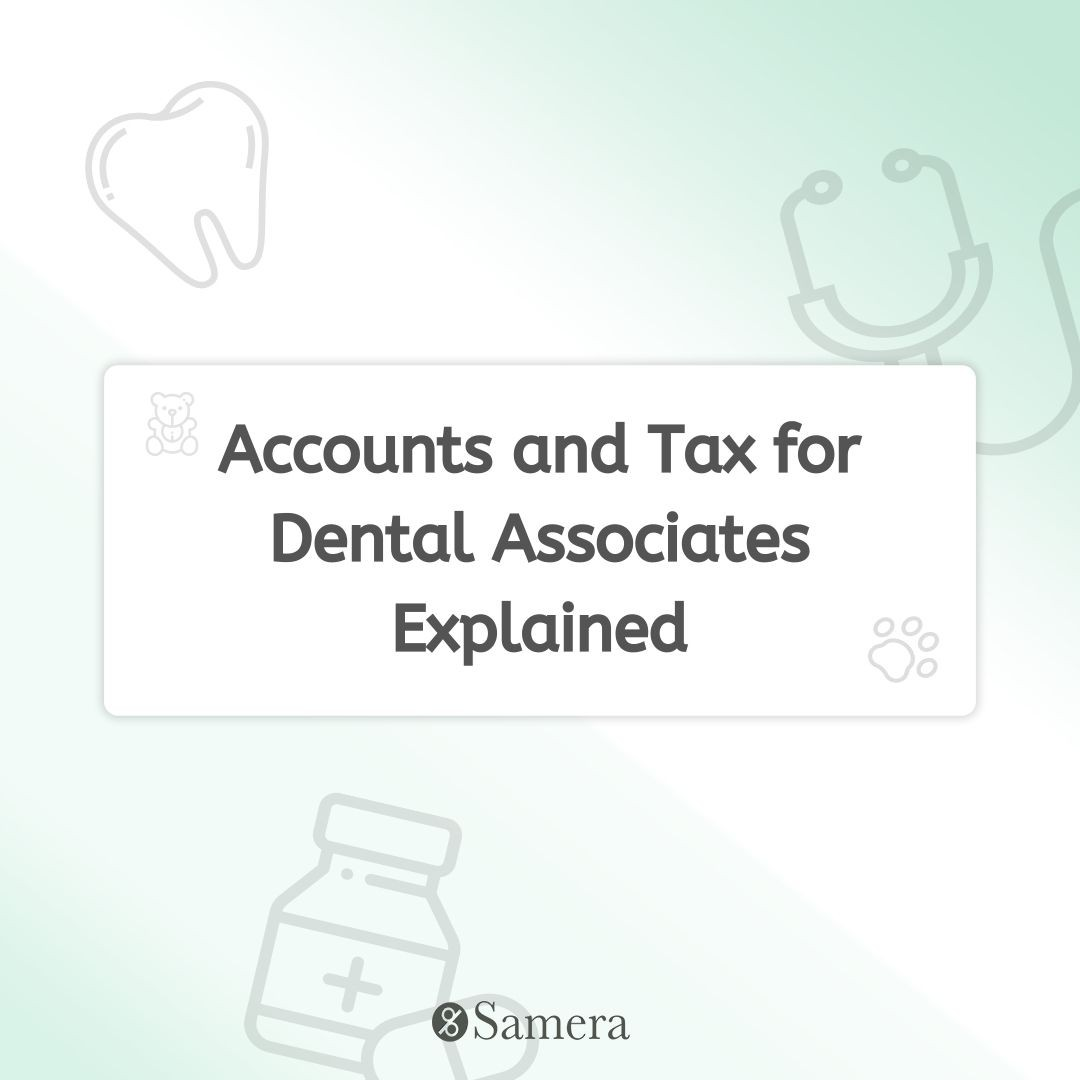 Accounts and Tax for Dental Associates Explained