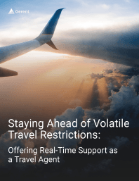 Staying Ahead of Volatile Travel Restrictions: Offering Real-Time Support as a Travel Agent Cover