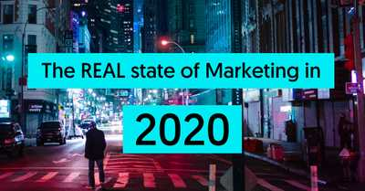 The REAL state of marketing in 2020 image