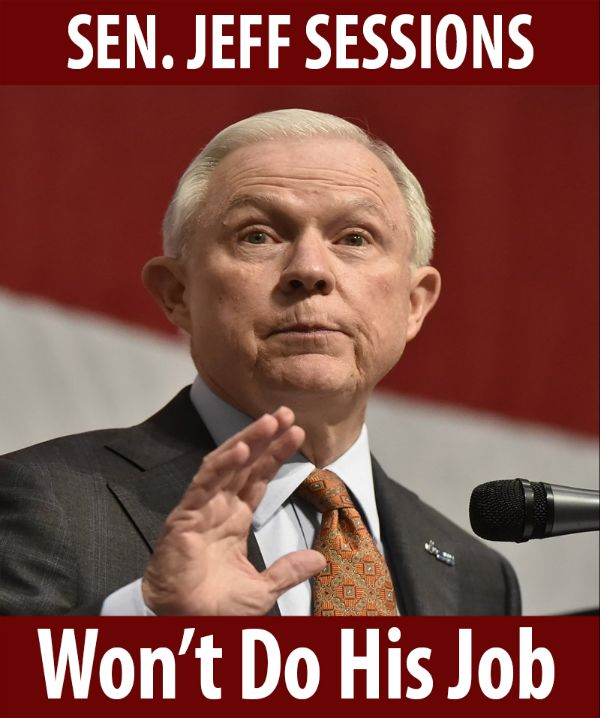 Senator Sessions won't do his job!