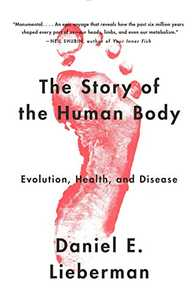 The Story of the Human Body: Evolution, Health, and Disease Cover