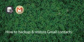 How To Backup & Restore Gmail Contacts
