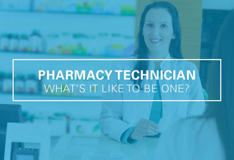 What Is It like to Be a Pharmacy Technician?