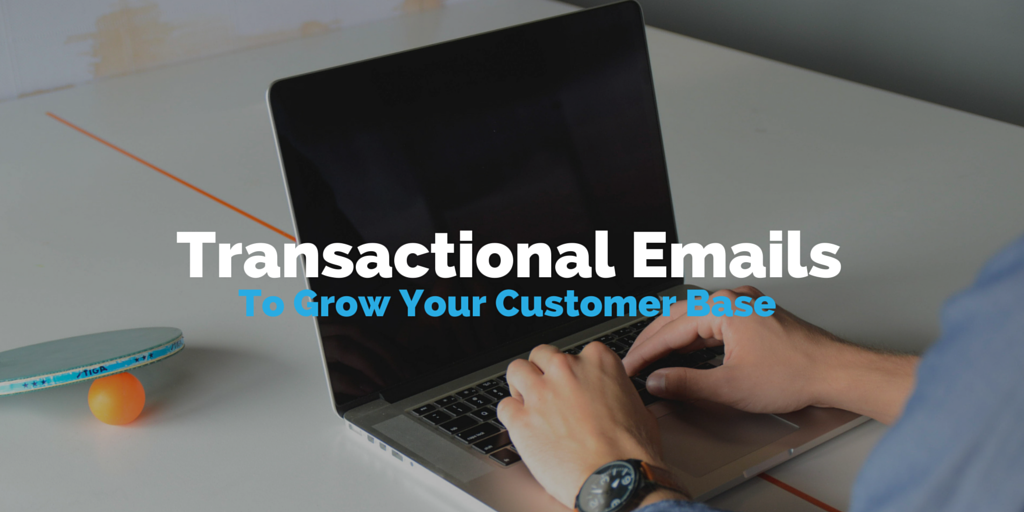 Transactional-emails-to-grow-your-customer-base