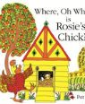 Where, oh where is Rosie's chick? by Pat Hutchins