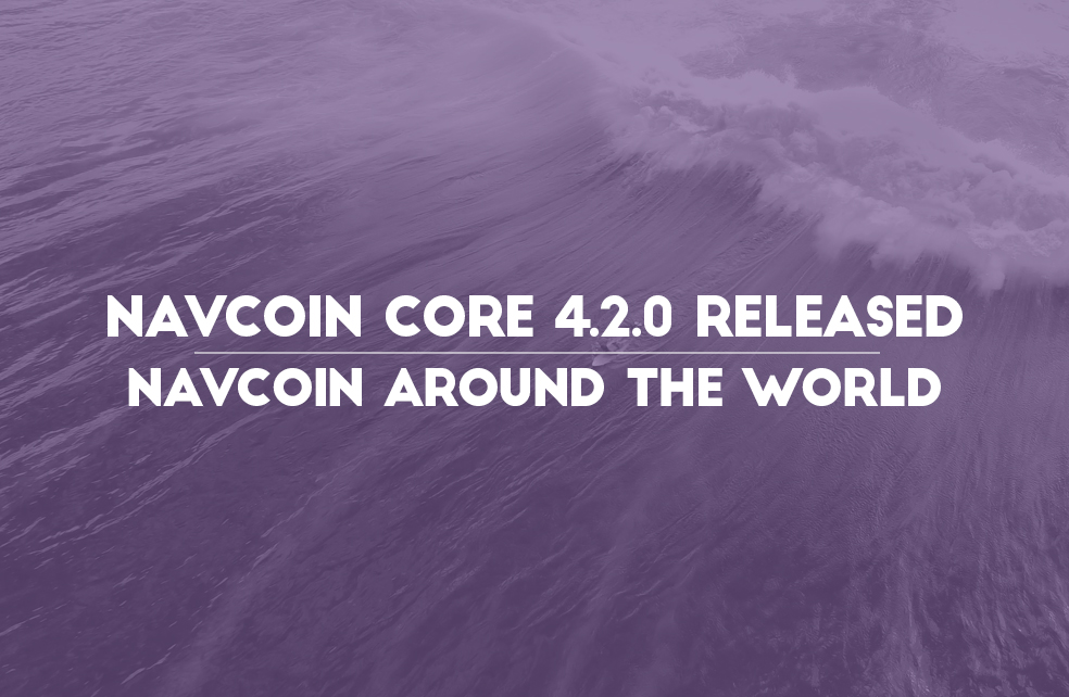 NavCoin Core 4.2.0 released, NavCoin around the world.