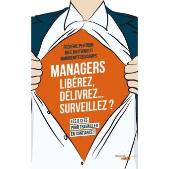 Managers - Libérez, délivrez,... surveillez ?, Les 6 clés pour travailler en confiance