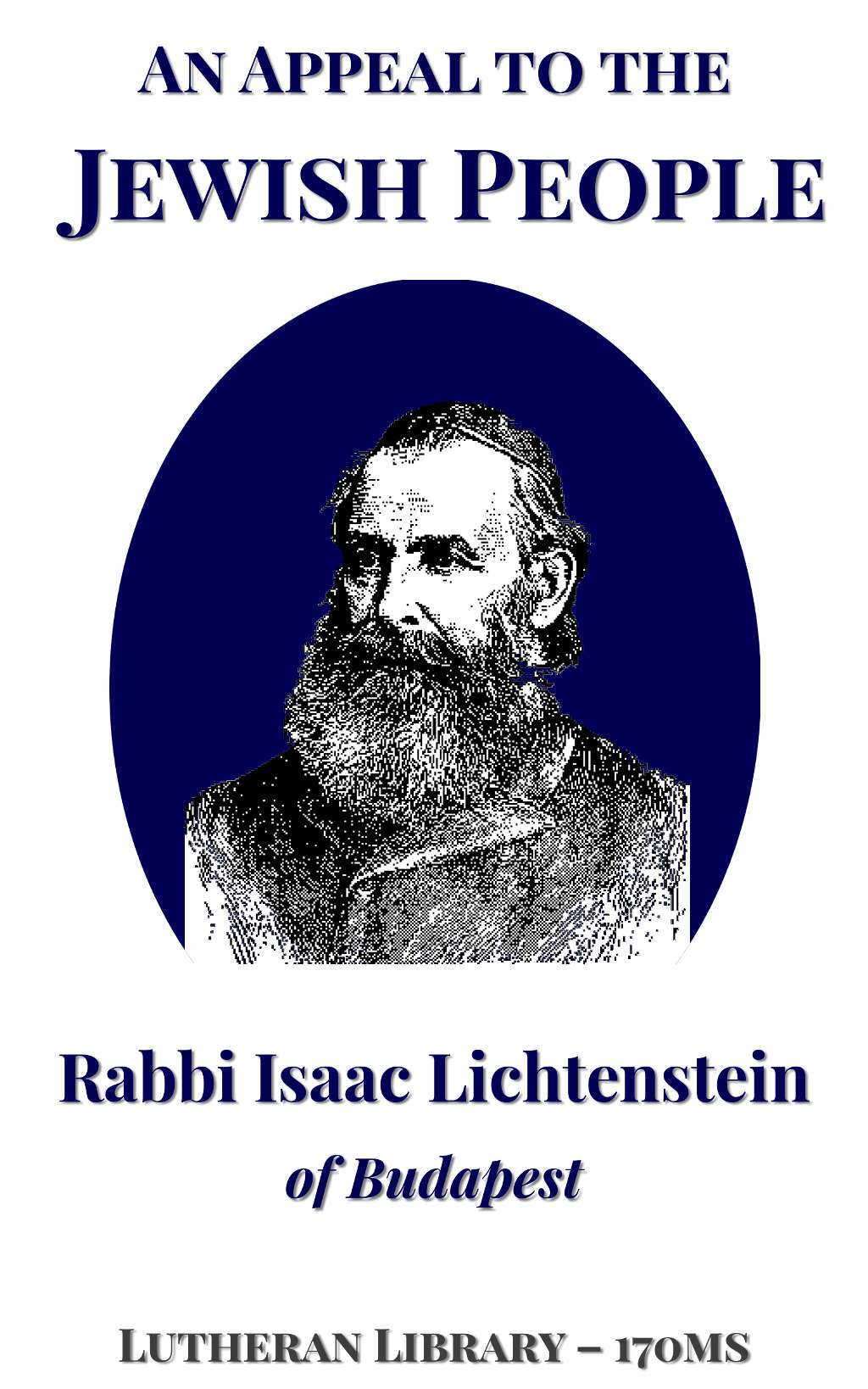 An Appeal to the Jewish People by Rabbi Isaac Lichtenstein Of Budapest