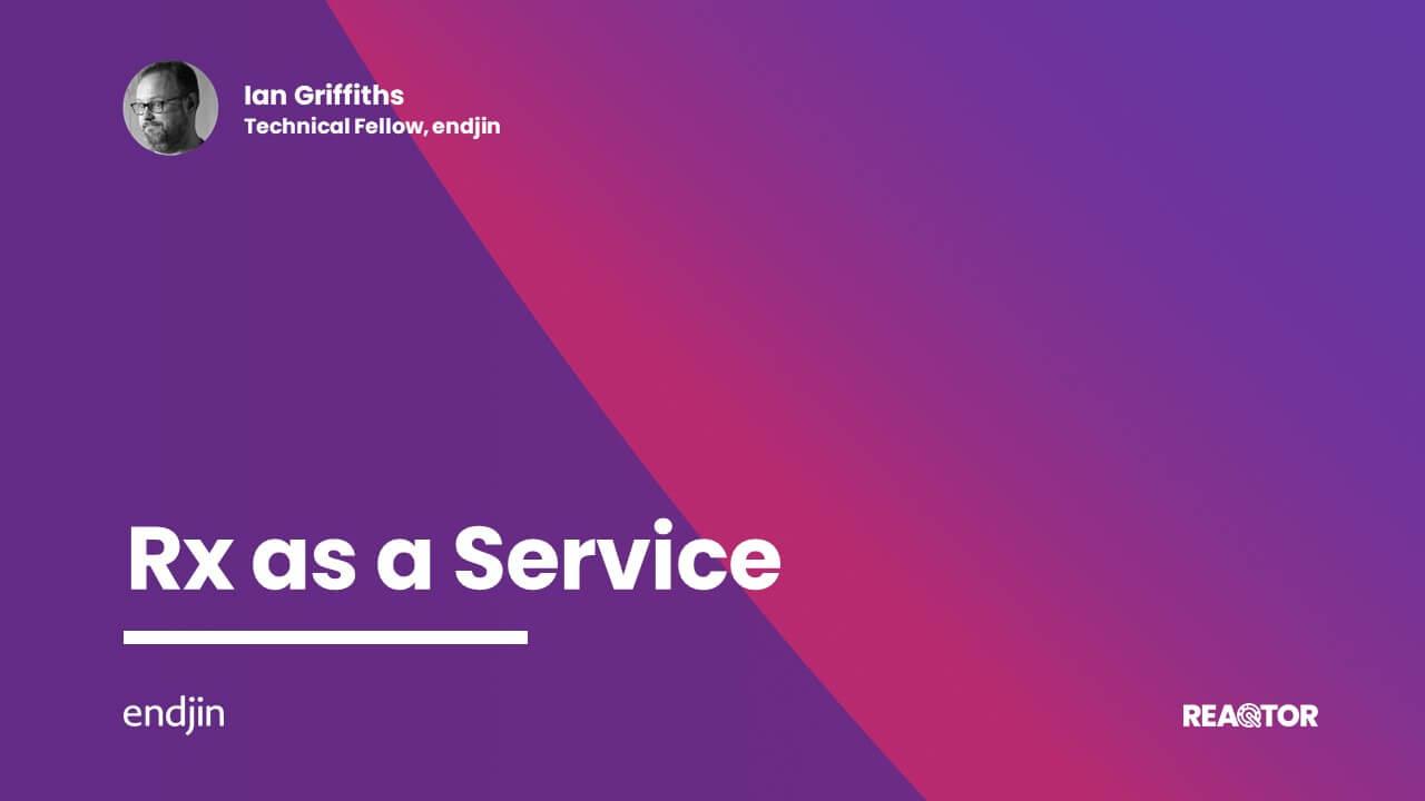 Rx as a Service