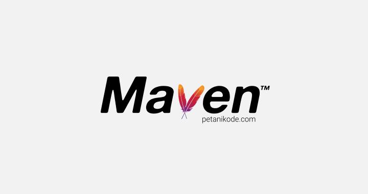 Belajar Menggunakan Maven pada Aplikasi Java