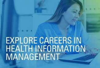 Explore Careers in Health Information Management