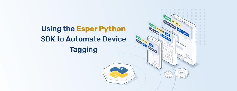 Using the Esper Python SDK to Automate Device Tagging