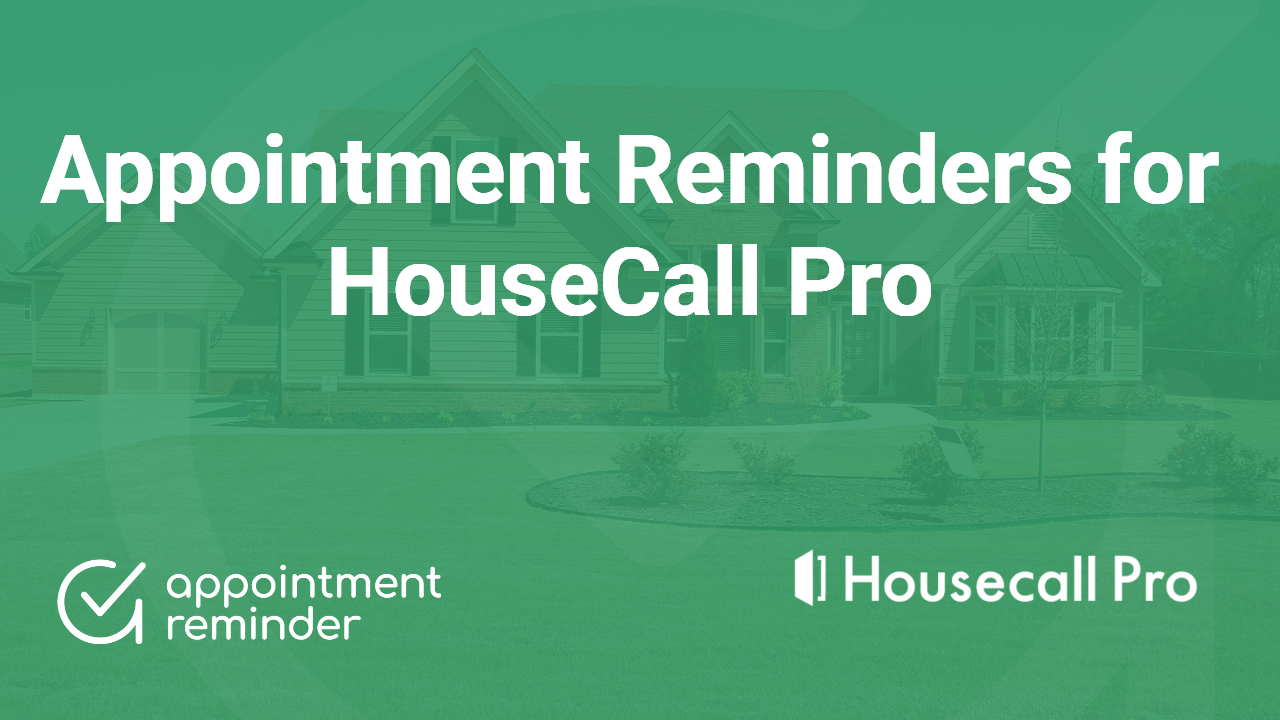 Appointment Reminders for HouseCall Pro