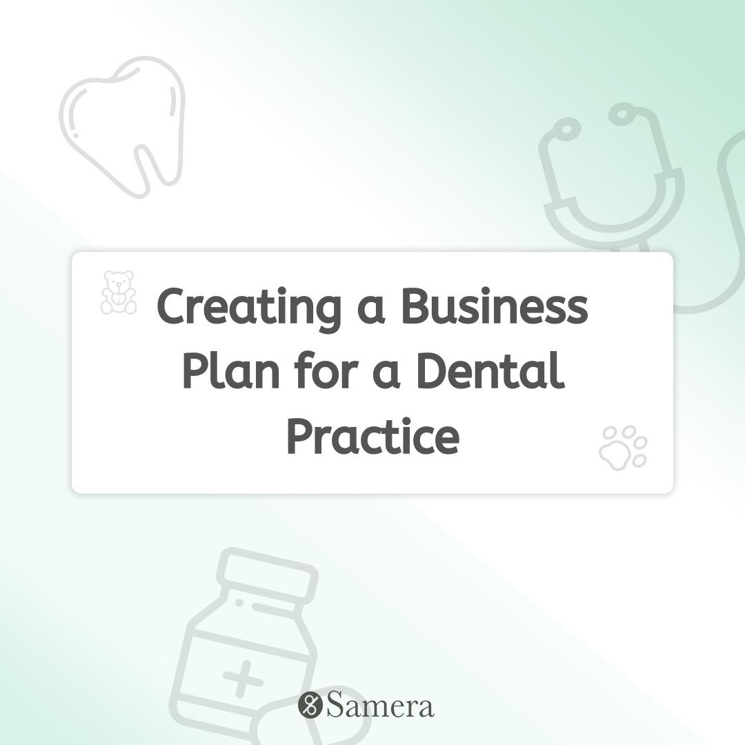 Creating a Business Plan for a Dental Practice