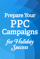 start in september, sell through december: prepare your ppc campaigns for holiday success