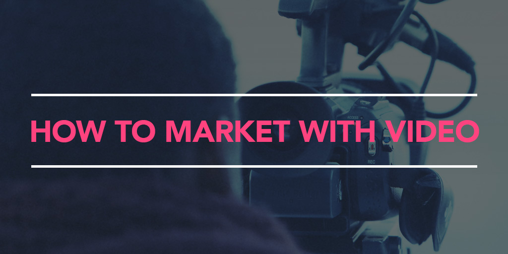 FEATURED_How-to-Market-With-Video