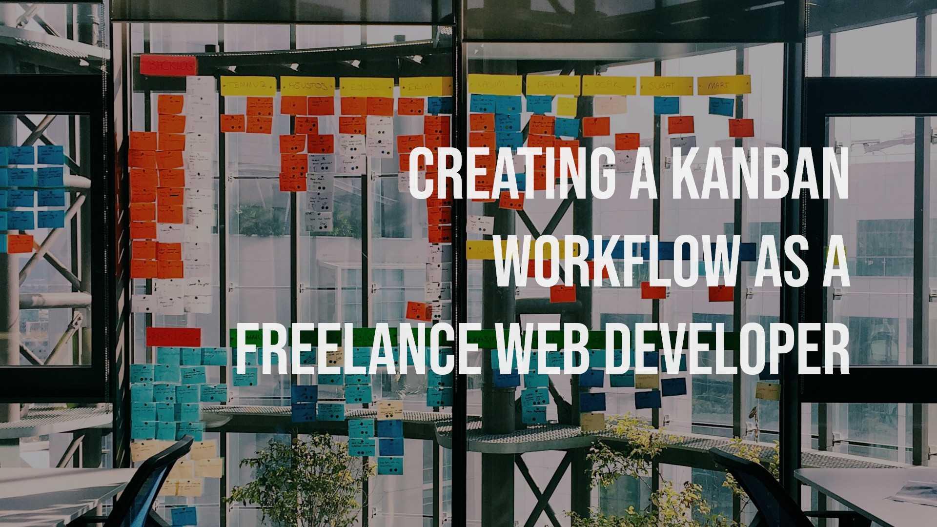 Creating A Kanban Workflow As A Freelance Web Developer