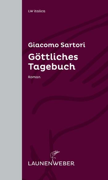 Göttliches Tagebuch von Giacomo Sartori