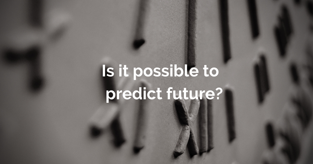 Is it possible to predict future?