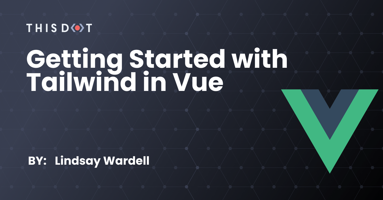 Getting Started with Tailwind in Vue