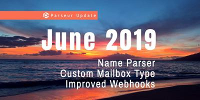 Cover image for June 2019: name parser, mailbox type, improved webhooks
