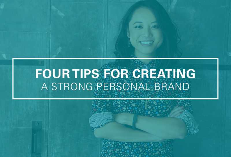 4 Tips for Creating a Strong PersonalBrand