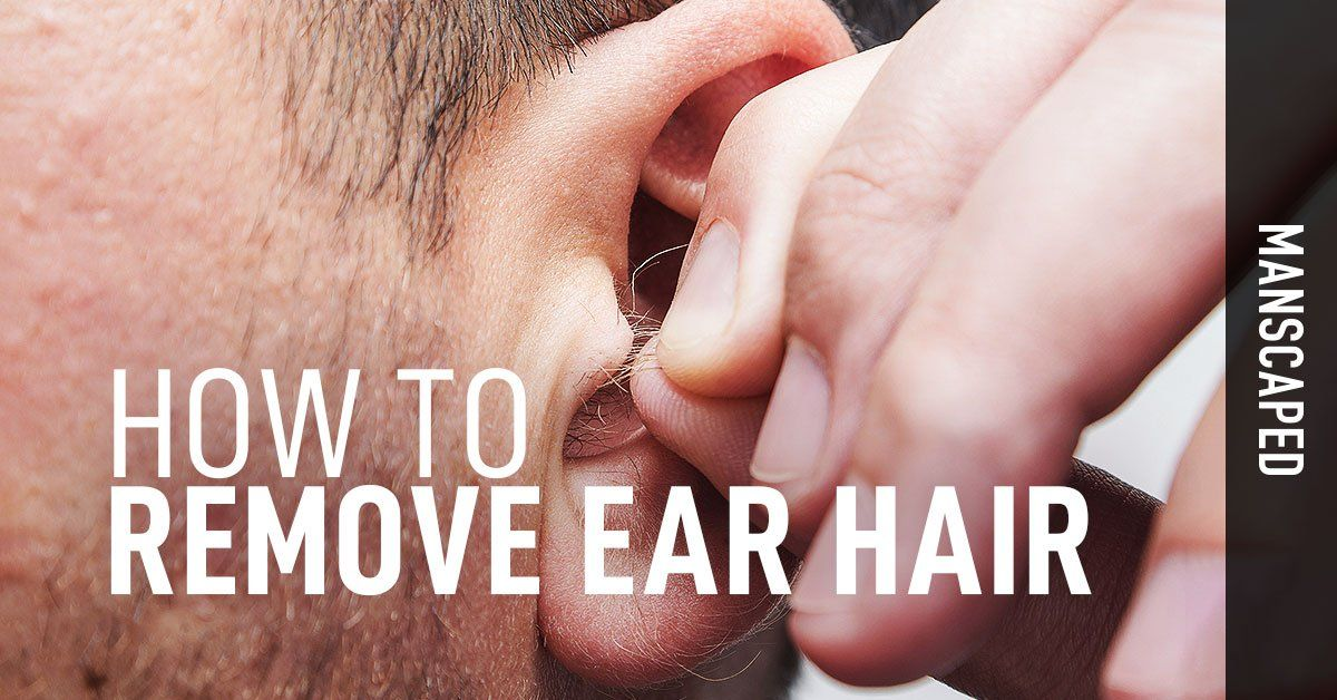 How to Remove Ear Hair
